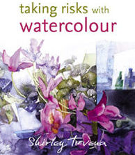 The book Taking Risks with Watercolour by Shirley Trevena